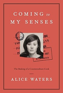 coming to my sense by alice waters